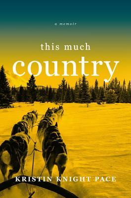 This Much Country by Kristin Knight Pace