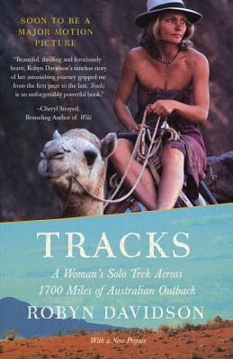 Tracks: A Woman's Solo Trek Across 1700 Miles of Australian Outback by RobynDavison